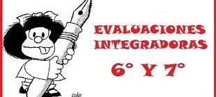 Fechas Evaluaciones Integradoras 6° y 7°